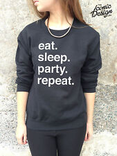 *Eat Sleep Party Repeat Jumper Sweater Top Rave Funny SWAG Fat Boy Slim Tumblr*