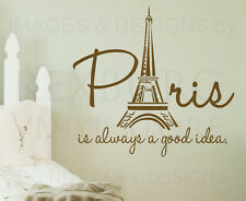 Paris is Always a Good Idea France Wall Decal Vinyl Sticker Art Decor Quote A47