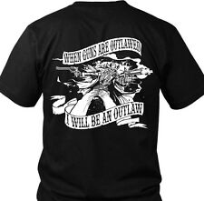 Skeleton Version. When guns are outlawed. I will be an outlaw. T-Shirt.  Made in