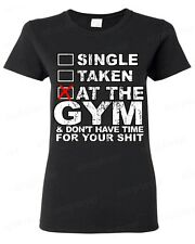 Single Taken at the GYM funny workout WOMAN T-SHIRT gym motivation humor tee