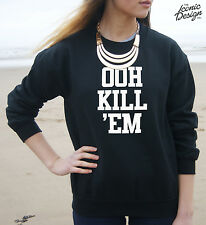 * OOH KILL 'EM Jumper Sweater Top Tank Kill'em Them Tumblr Vine Fashion Funny *