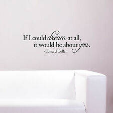 If I could dream at all, it would be about you. EDWARD CULLEN Wall Quote Decal