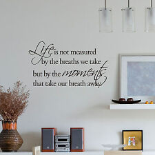 Life is not measured by the breaths we take... - Vinyl Wall Quote Decals