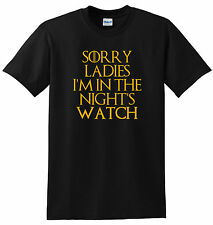 Game of Thrones Sorry Ladies I'm In The Nights Watch Mens Black T Shirt