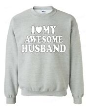 I Love my AWESOME Husband CREWNECK birthday wedding Anniversary gift sweatshirt