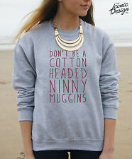 Don't Be A Cotton Headed Ninny Muggins Jumper Sweater Top Elf Winter Christmas