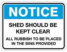 SHED SHOULD BE KEPT CLEAR Notice Safety Signs - Various Options