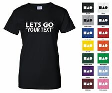 "Lets Go ""Your Text"" Personalized Custom Sports Teams Funny Woman's T-shirt"