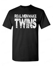 Real MEN Make TWINS funny T-SHIRT new baby dad father's day gift men`s tee