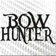 """ Bow Hunter "" Hunting   Decal / Sticker / Vinyl Decal"
