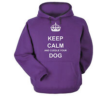 KEEP CALM AND CUDDLE YOUR DOG HOODY HOODIE HOODED SWEATSHIRT 12 COLOURS