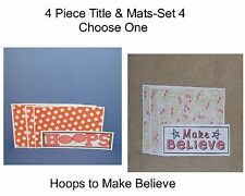 """""""Set 4""""-4 Piece Title & Mat Set-CHOOSE ONE-Great For Pages/Cards"""