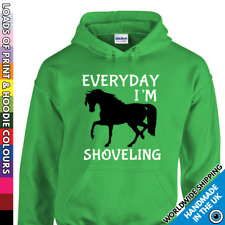 Adults Horse Hoodie ♦ Everyday I'm Shoveling ♦ Equestrian Lover Gift Hooded Top