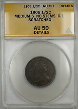 1805 Medium 5 No Stems Draped Bust 1/2c Coin C-1 ANACS AU-50 Details Scratched