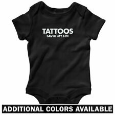 Tattoos Saved My Life One Piece - Artist Baby Infant Creeper Romper - NB to 24M