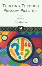 THINKING THROUGH PRIMARY PRACTICE (OPEN UNIVERSITY S.), JILL BOURNE (EDITOR), Us