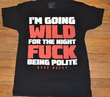 A$AP Rocky T-Shirt ASAP Rocky I'm Going Wild For the Night FCK Being Polite Tee