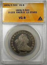 1806/5 50C Early Half Dollar Silver Coin ANACS VG-8 O-103 Knob 6 LG Stars (PM)