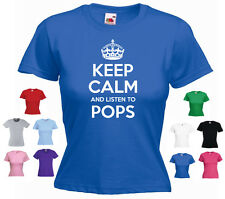 'Keep Calm and Listen to Pops' Funny Ladies Girls Daughter Woman's T-shirt Tee