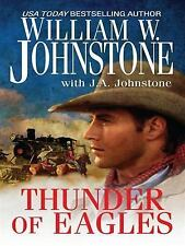 Thunder of Eagles by William W. Johnstone and J. A. Johnstone (2008, Paperback)