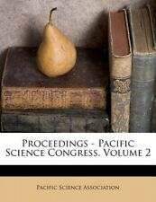 Proceedings - Pacific Science Congress, Volume 2 by Pacific Science Association