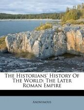 The Historians' History of the World: The Later Roman Empire by Anonymous