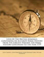 Lives of the British Admirals, Containing an Accurate Naval History from the Ear