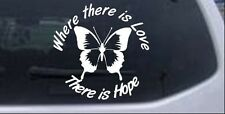 Where There Is Love There Is Hope Butterfly CarTruck Window Laptop Decal 6X6.0