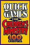 Quick Games for Children's Ministry : 100 Games (1992, Paperback)