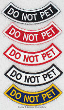 1 DO NOT PET SERVICE DOG ROCKER PATCH   Danny & LuAnns Embroidery