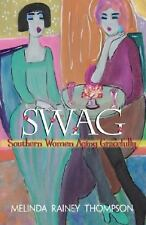 Swag: Southern Women Aging Gracefully by Melinda Rainey Thompson Paperback Book