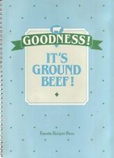 Goodness! It's Ground Beef! Ground Beef Cookbook (Favorite Recipes of Home Econo