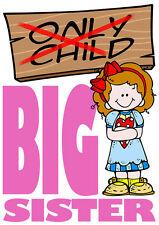 Only Child Big Sister T-Shirt Girls Kids Age 3-13 Ideal Gift/Present