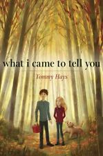 What I Came to Tell You by Tommy Hays Hardcover Book (English)