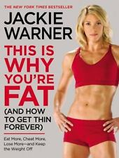 This Is Why You're Fat (And How to Get Thin Forever): Eat More, Cheat More,...