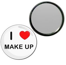 I love Make Up - Round Compact Glass Mirror 55mm/77mm BadgeBeast