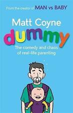 Dummy: The Comedy and Chaos of Real-Life Parenting - Hardcover - Matt Coyne Book