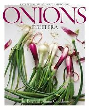 Kate Winslow & Guy Ambrosin ONIONS ETCETERA THE ESSENTIAL ALLIUM COOKBOOK new