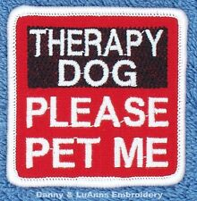 THERAPY DOG PLEASE PET ME PATCH 2.5X2.5 INCH Danny & LuAnns Embroidery