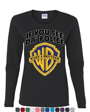 If You See Da Police Warn A Brother Long Sleeve T-Shirt Funny Parody