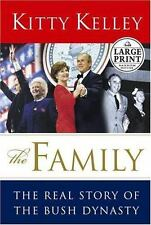 The Family : The Real Story of the Bush Dynasty by Kitty Kelley 2004 Large Print