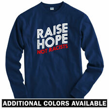 Raise Hope Not Racists Long Sleeve T-shirt - LS Men S-4X - Equality Anti-Racism