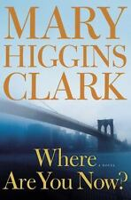 Where Are You Now? : A Novel by Mary Higgins Clark (2008, Hardcover) 1st Edition