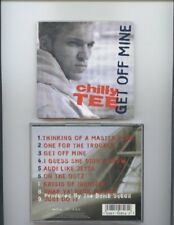 CHILLY TEE - Get Off Mine - CD - Import - **BRAND NEW/STILL SEALED**