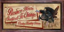 Business Hours Subject To Change During Hunting Season Turkey Novelty Sign