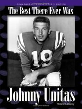 JOHNNY UNITAS BEST THERE EVER WAS By Roland Lazenby - Hardcover *Mint Condition*