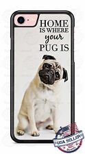 Cute Dog - Home is Where the Pug is Phone Case Cover for iPhone 7 Samsung LG etc