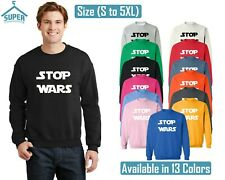 Stop War CREWNECK Sweatshirt UNISEX Funny Party Sweater Sweatshirt