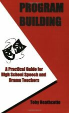 PROGRAM BUILDING A PRACTICAL GUIDE FOR HIGH SCHOOL SPEECH AND By Toby NEW