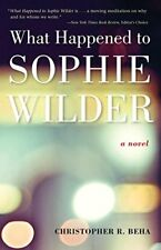 WHAT HAPPENED TO SOPHIE WILDER By Christopher R. Beha **BRAND NEW**
